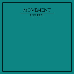 Movement – Feel Real