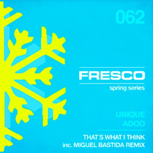 FRE062 - Unique (CRO), Adoo - That´s What I Think E.P.