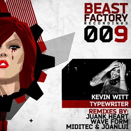 Kevin Witt - ''Typewriter'' (Miditec & JoanLui Rmx) On Beatport [Beast Factory009]