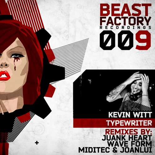 Kevin Witt - Typewriter (Miditec & JoanLui Rmx) - OUT NOW BEAST FACTORY!!