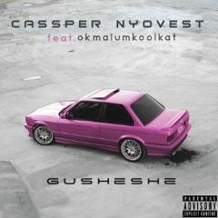 Cassper Nyovest feat. Okmalumkoolkat - Gusheshe