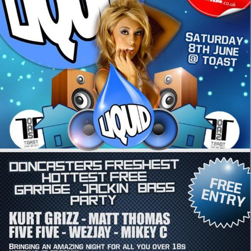 LiQuid @ Toast vol 1 Doncaster 8th of June FREE ENTRY!!!  Mixed by matt thomas