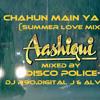 Chahoon Main Ya Na - A2 (Summer Love Mix)Mixed By Disco Police
