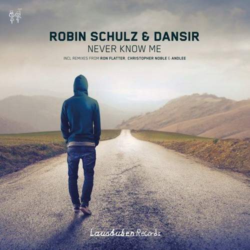 Robin Schulz & Dansir - Never Know Me (Original Mix) [Preview] OUT NOW!!!