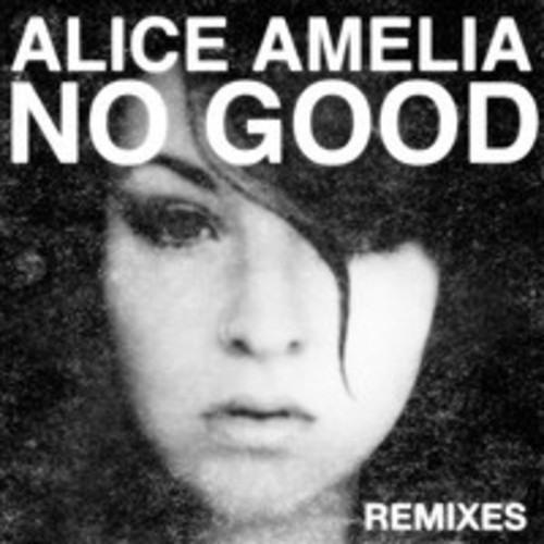 No Good - Alice Amelia (Maximoe Remix)