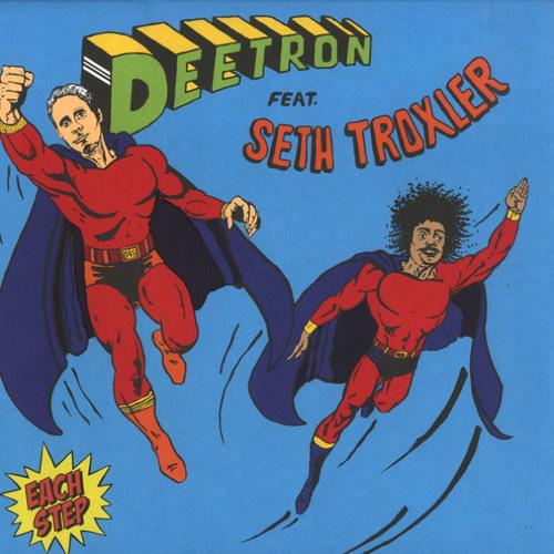Seth Troxler & Deetron - Each Step (Circus Company)