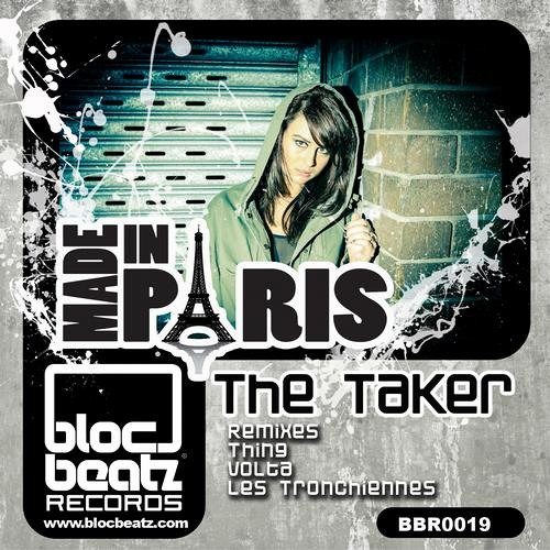Made in Paris - The Taker (Les Tronchiennes Remix) [Bloc Beatz Records]