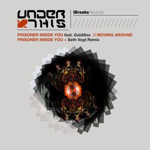 Under This - Prisoner Inside You (feat. Goldillox) (Original Mix) (Clip)