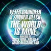 Peter Rauhofer & Zander Bleck - The World Is Mine (Miss Nine Remix) [*69]