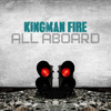Kingman Fire - All Aboard [FREE DOWNLOAD]