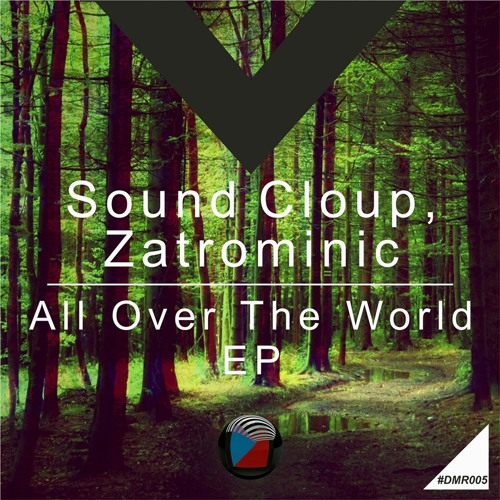 DMR005 - Sound Cloup, ZatroMinic - All Over The World (Original Mix) [Digiment Records]