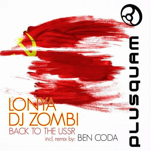 Lonya & DJ Zombi - Back To The USSR - Plusquam