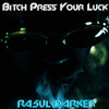 Ra5ul Darker - Bitch Press Your Luck - Trap music out now on ALL good download sites !