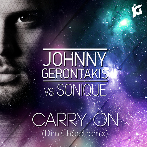 Johnny Gerontakis vs Sonique - Carry On (Dim Chord remix)