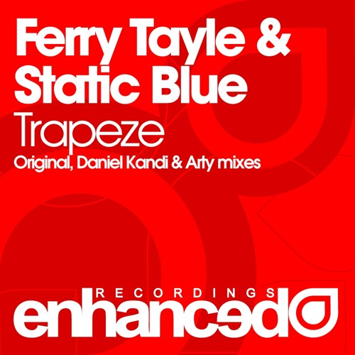 Enhanced047 : Ferry Tayle & Static Blue - Trapeze (Daniel Kandi's Emotional Remix)
