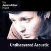Last Time - Acoustic | The James Arthur Project
