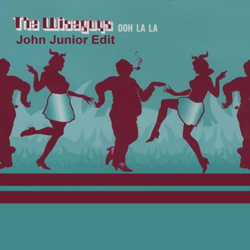 124 - The WiseGuys - Ooh La La (John Junior Edit) - 11A