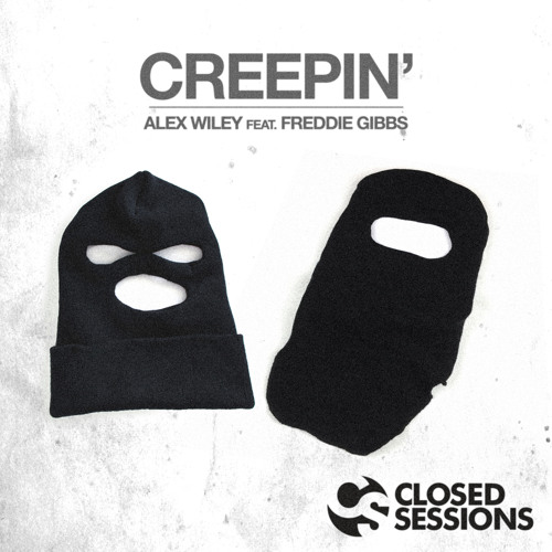 Alex Wiley: Creepin featuring Freddie Gibbs