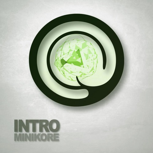 #TOP17 - MiniKore - Intro (Original Mix) - 2013-06-03 On Little Genius Records