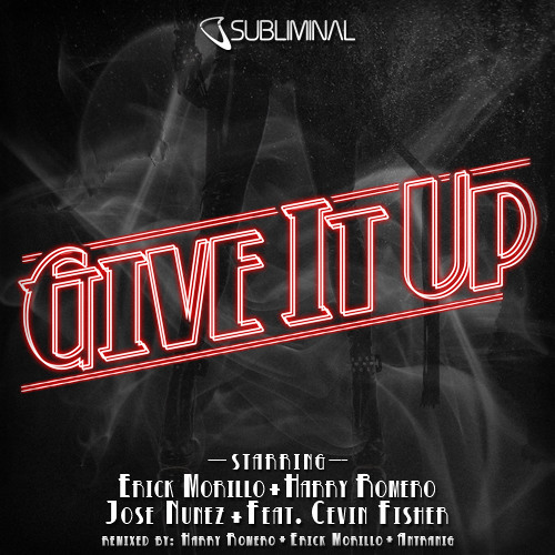 E.Morillo, H.Romero & J.Nunez feat. Cevin Fisher 'Give It Up' (H Romero, E Morillo and Antranig Mix)
