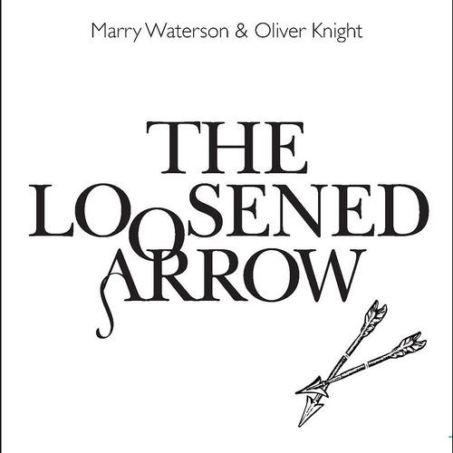 The Loosened Arrow - Marry Waterson & Oliver Knight (OLI Single 1131tp7dl)