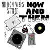 Now And Then Vol. 1 - Million Vibes Stylee