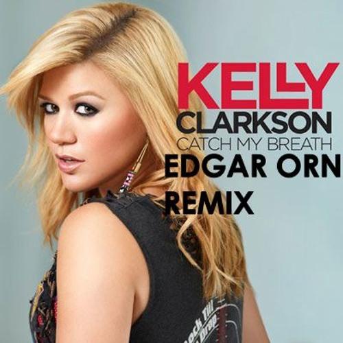 Kelly Clarkson - Catch My Breath (Edgar Orn Remix) *FREE DOWNLOAD*