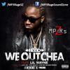 Ace Hood - We Outchea (Clean) (Ft. Lil Wayne)