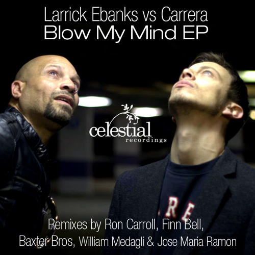 Larrick Ebanks Vs Carrera - Blow My Mind - William Medagli & Jose Maria Ramon Ibiza REMIX [preview]