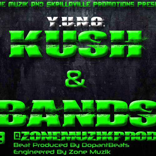 Kush & Bands- Y.U.N.G