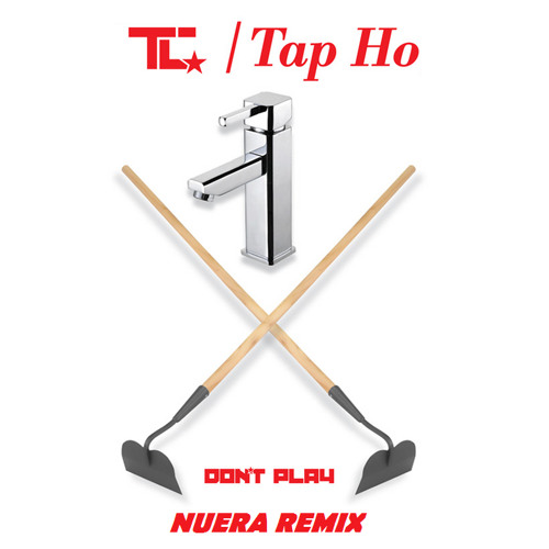 TC - Tap Ho (Nuera Remix) *Now downloadable*