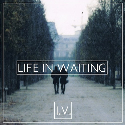 Life In Waiting