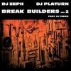 Download Break Builders Vol 2 --- DJ Zeph and DJ Platurn, Feat. DJ Teeko Mp3
