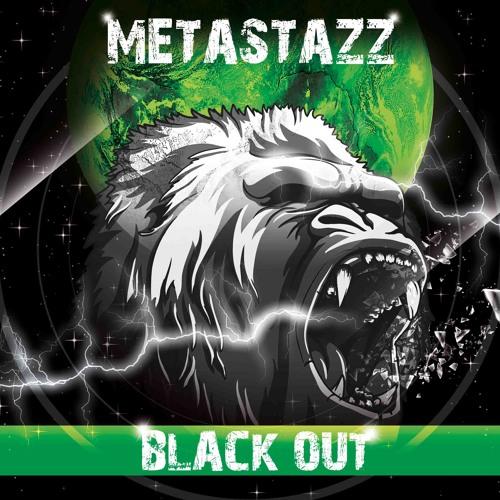 METASTAZZ - Black Out