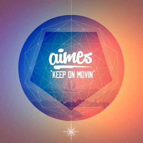 AIMES - Keep on Movin'