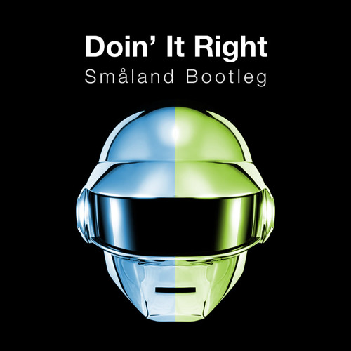Daft Punk - Doin It Right (Småland Remix) [FREE HQ DOWNLOAD]
