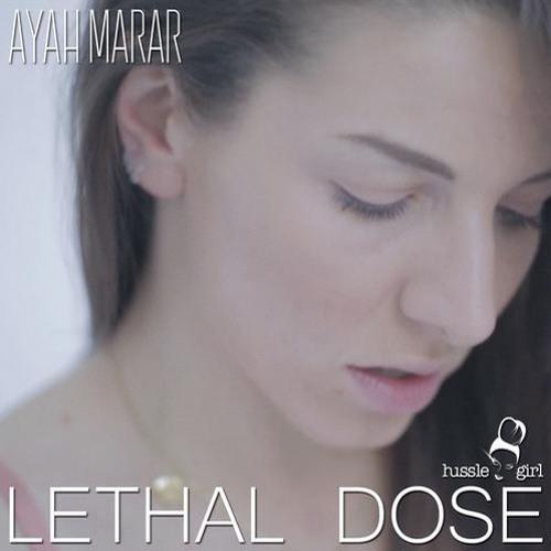Ayah Marar - Lethal Dose (Dilemn Remix)
