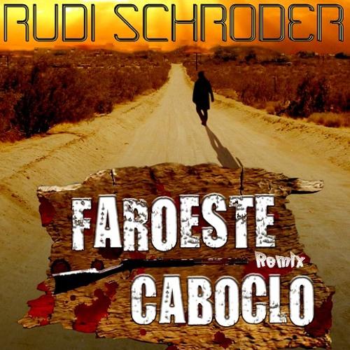 Rudi Schroder - Ft Legião Urbana -Faroeste Caboclo.(Remix.)