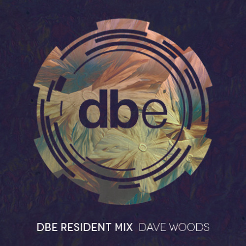 dbe Resident Mix: Dave Woods