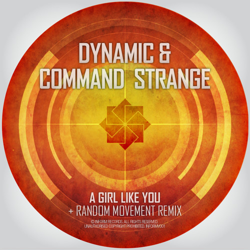 Dynamic & Command Strange - A Girl Like You/Random Movement Remix [INFORMV001]