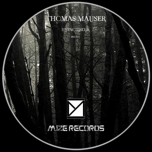 MR003. THOMAS MAUSER - Hypnotiseur (Original Mix)[Mize Records]