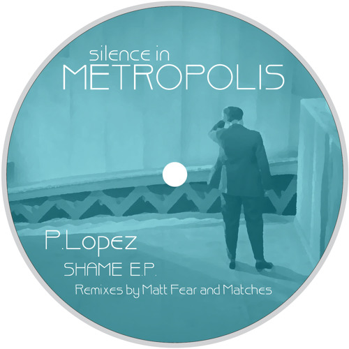 "SIM002 - P.Lopez - Shame EP ( Includes Matt Fear & Matches Remixes ) - 12"" & Digital out NOW"