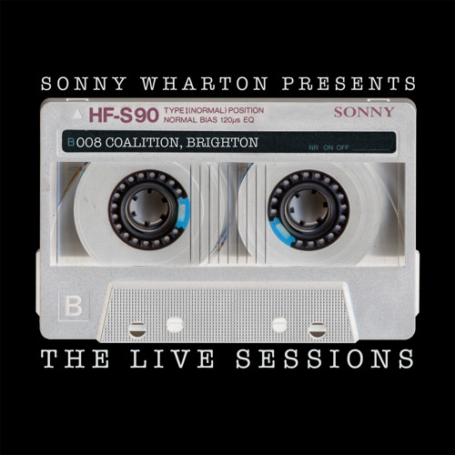 The Live Sessions - 008 Sonny Wharton live at Coalition, Brighton