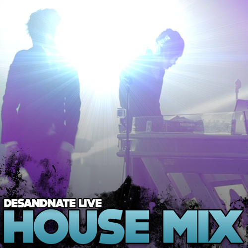 DesandNate House Mix Playlist Live 2013