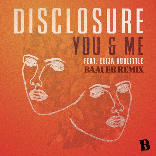 Disclosure - You & Me Ft. Eliza Doolittle (Baauer Remix)