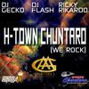Dj Gecko & Dj Flash-  H-Town Chunturo(THEME SONG) Ft Ricky Rikardo.mp3