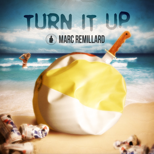 Marc Remillard - Turn It Up (Free Download)