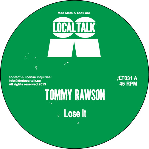 Tommy Rawson - Lose It (LT031, Side A) (Snippet)