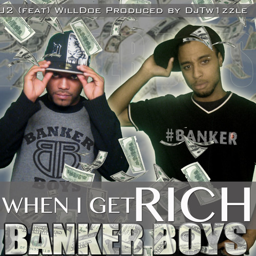 #BANKER Boys - J2, WillDoe - When I Get Rich