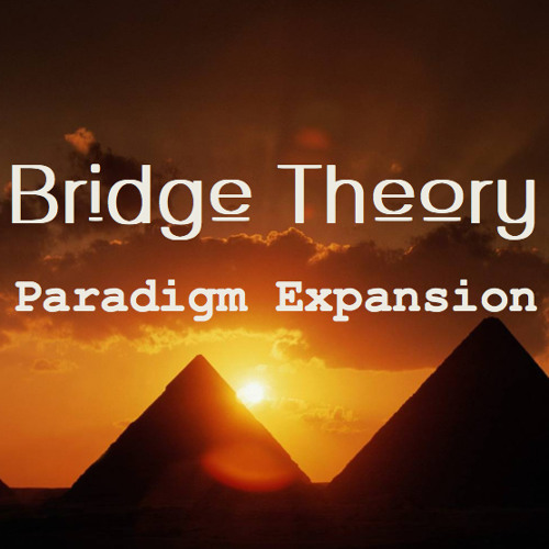 Bridge Theory-Paradigm Expansion